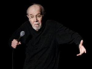 """So, have a little fun. Soon enough you'll be dead and burning in Hell with the rest of your family."" -George Carlin"
