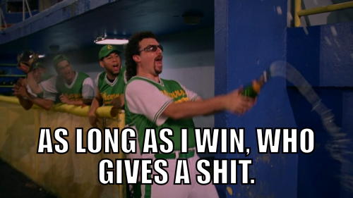 kenny powers long as i win who gives a shit meme