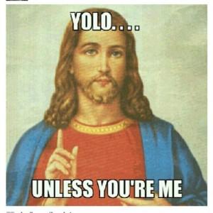 YOLO Jesus meme